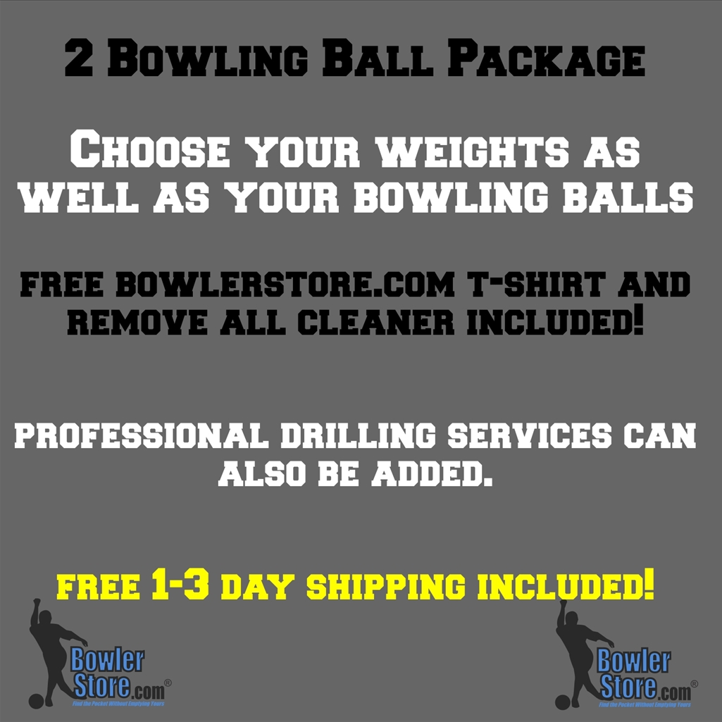 2 Balls for $229.95- Your choice of ball and weight